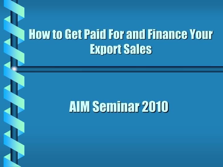 how to get paid for and finance your export sales n.
