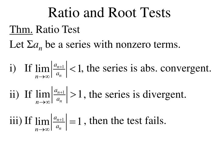 ratio and root tests n.