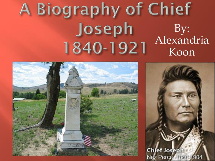 a biography of chief joseph 1840 1921 n.