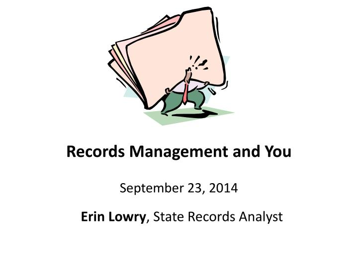 records management and you september 23 2014 n.