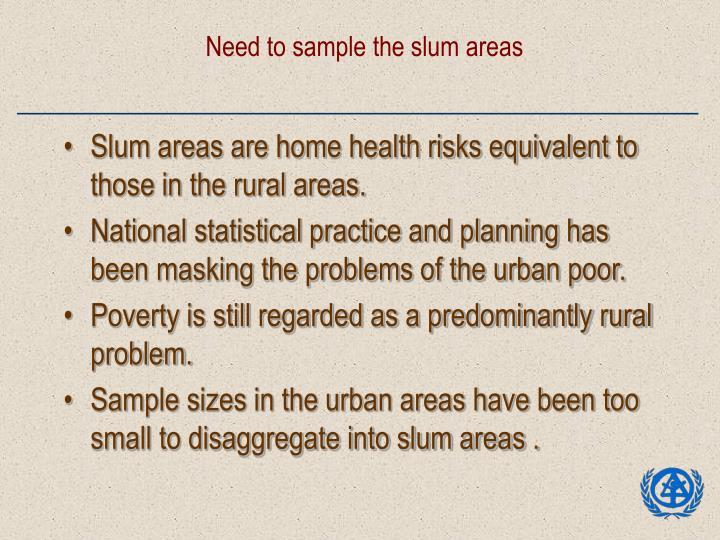 Need to sample the slum areas