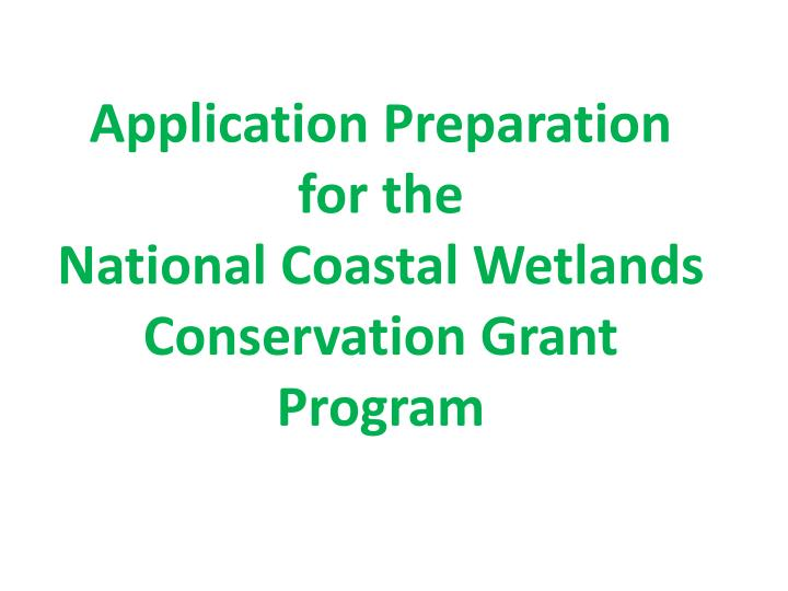 application preparation for the national coastal wetlands conservation grant program n.