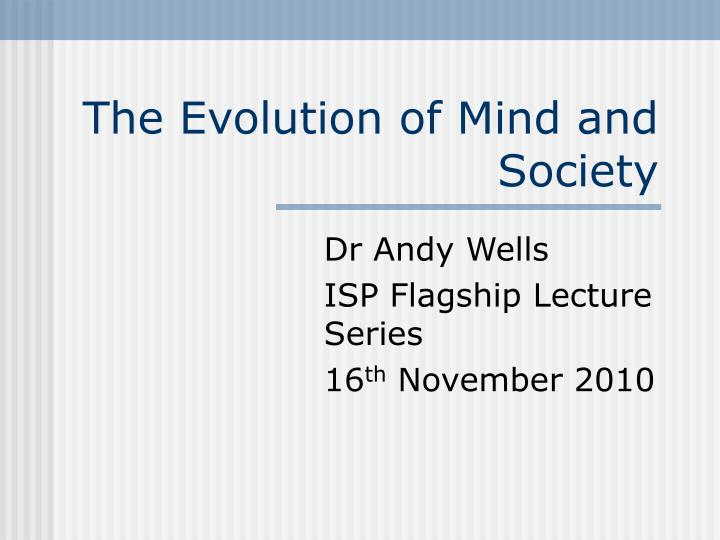 the evolution of mind and society n.