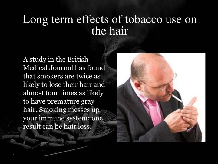 Long term effects of tobacco use on the hair