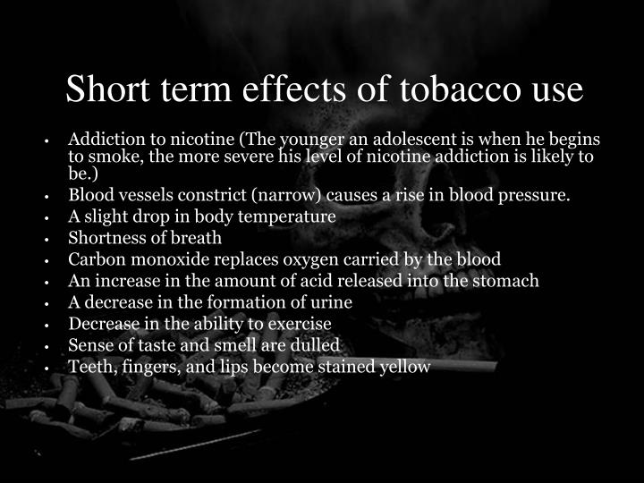 Short term effects of tobacco use