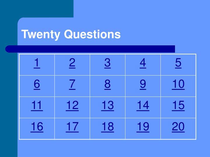Twenty questions1