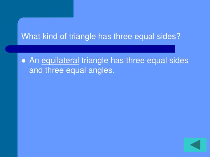 What kind of triangle has three equal sides?