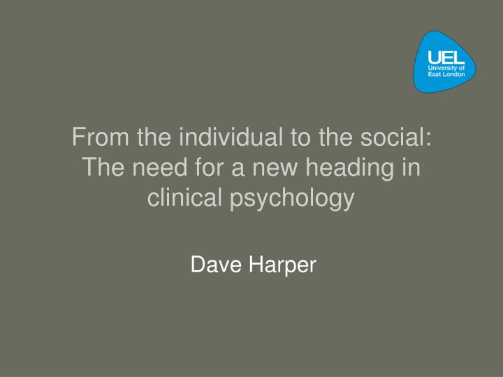 from the individual to the social the need for a new heading in clinical psychology n.