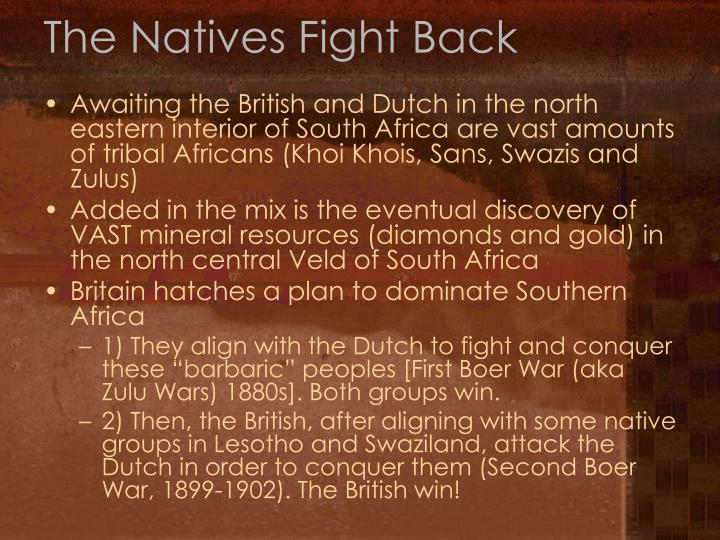 The Natives Fight Back