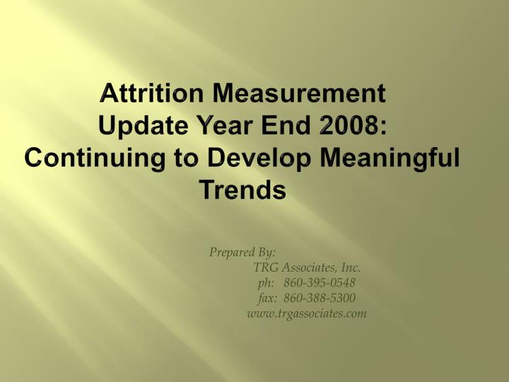 attrition measurement update year end 2008 continuing to develop meaningful trends n.