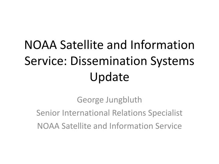 noaa satellite and information service dissemination systems update n.