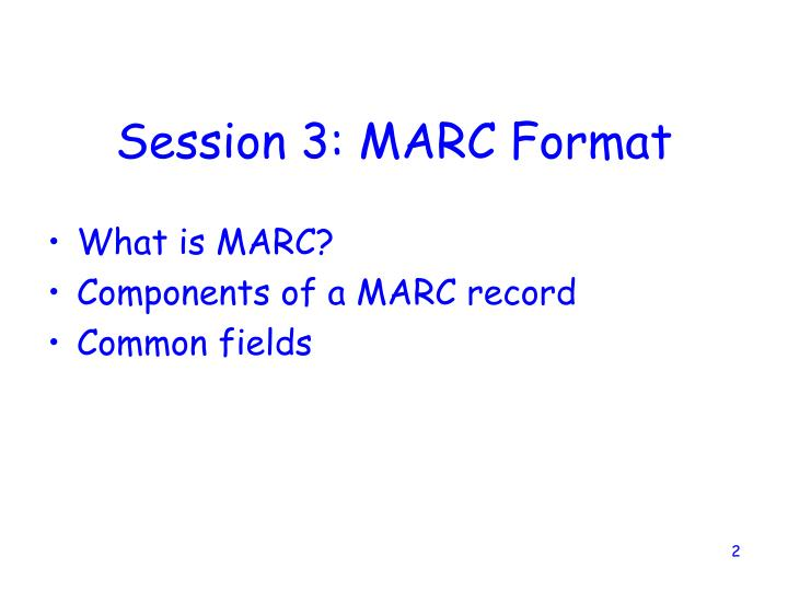 session 3 marc format n.