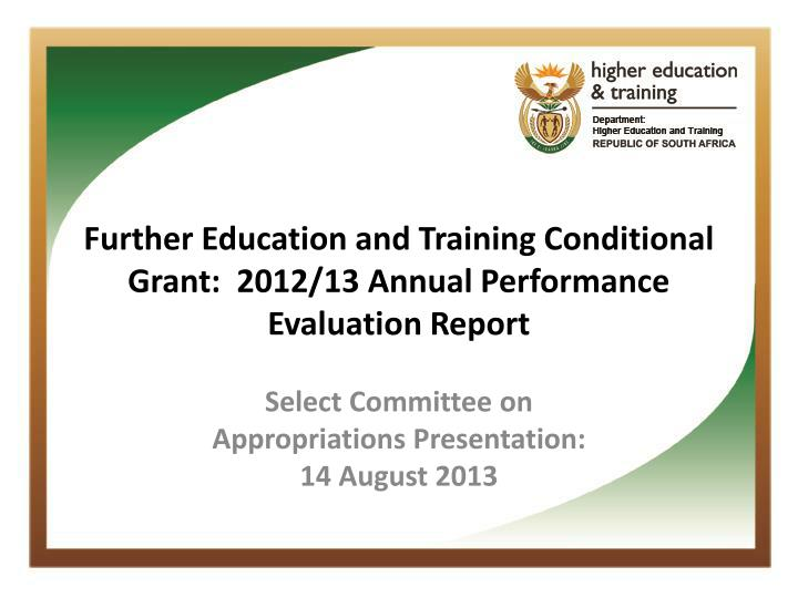 further education and training conditional grant 2012 13 annual performance evaluation report n.