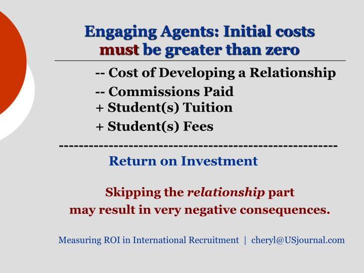 -- Cost of Developing a Relationship