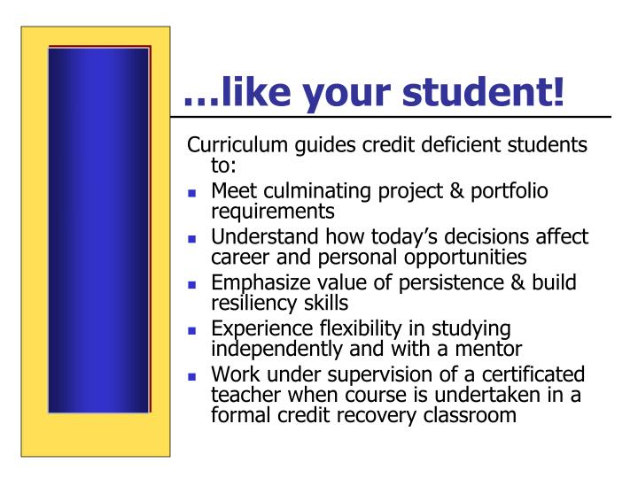 …like your student!