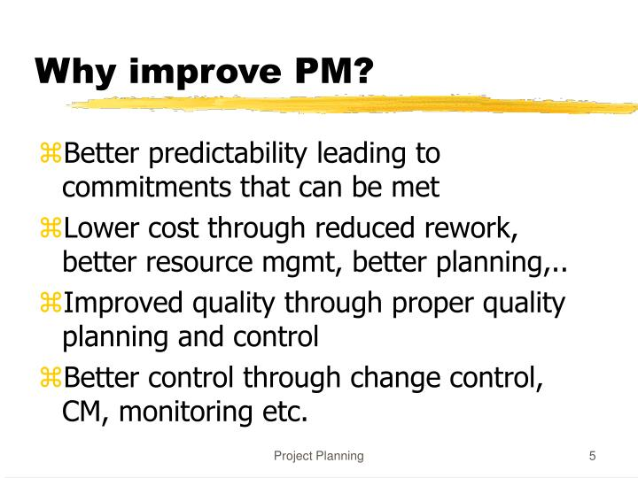 Why improve PM?