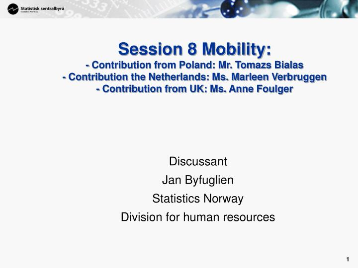 discussant jan byfuglien statistics norway division for human resources n.