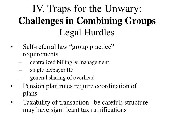 IV. Traps for the Unwary: