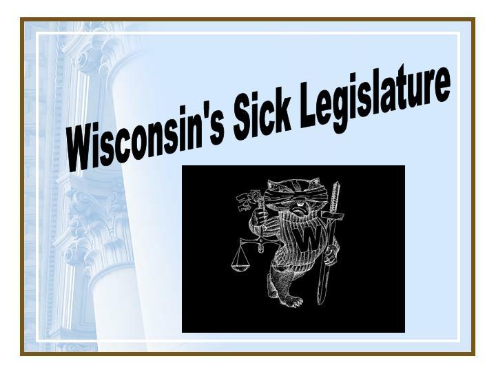 Wisconsin's Sick Legislature