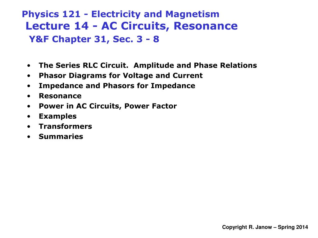 Ppt The Series Rlc Circuit Amplitude And Phase Relations Phasor Ac Diagram Physics 121 Electricity Magnetism Lecture 14 Circuits Resonance Y F Chapter 31 Sec 3 8