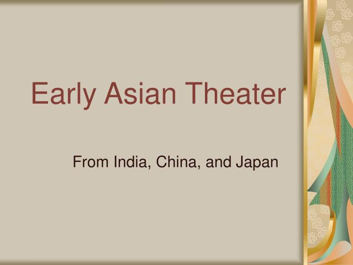 early asian theater n.