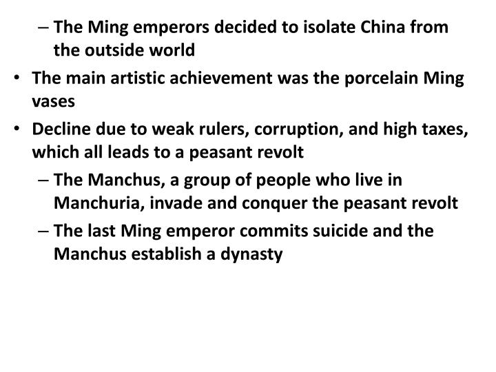 The Ming emperors decided to isolate China from the outside world