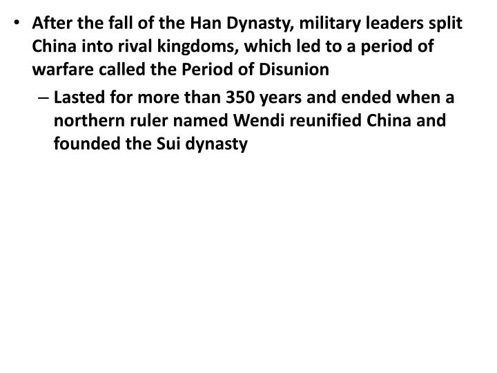 After the fall of the Han Dynasty, military leaders split China into rival kingdoms, which led to a ...