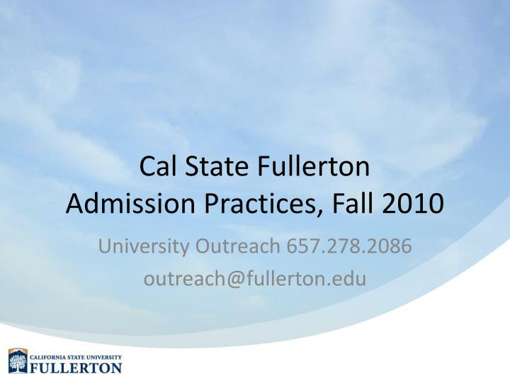 cal state fullerton admission practices fall 2010 n.
