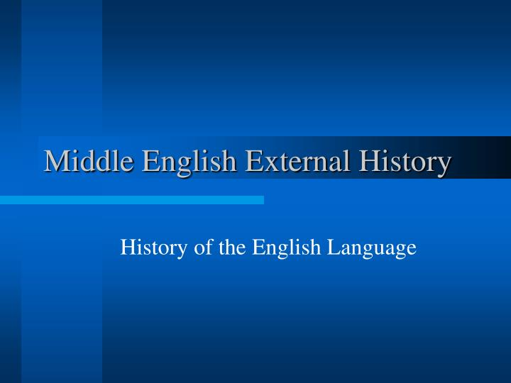 middle english external history n.