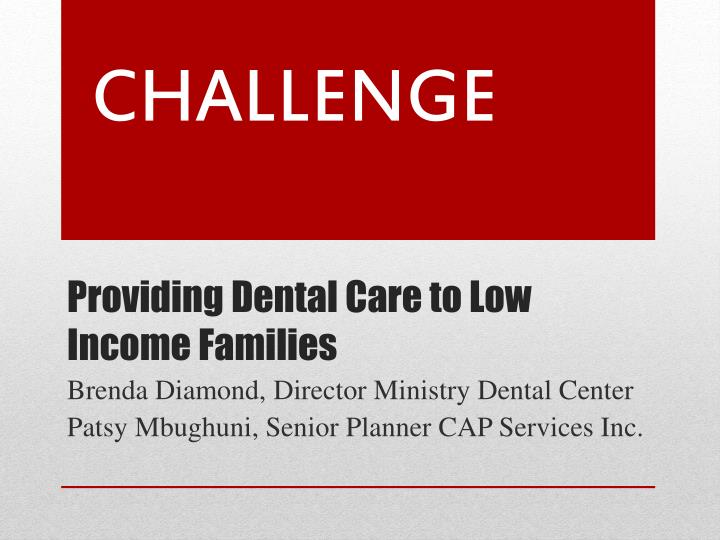 providing dental care to low income families n.