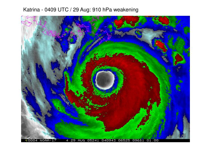 Katrina - 0409 UTC / 29 Aug: 910 hPa weakening