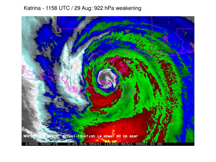 Katrina - 1158 UTC / 29 Aug: 922 hPa weakening