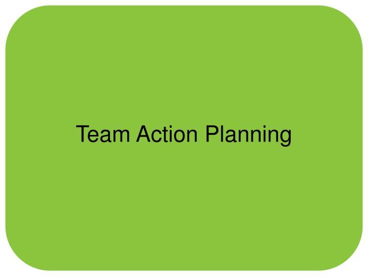 Team Action Planning