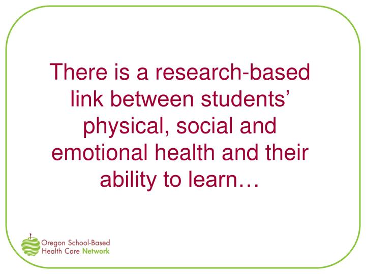 There is a research-based link between students' physical, social and emotional health and their ability to learn…