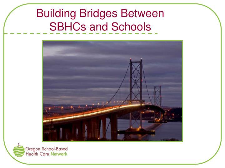 Building Bridges Between SBHCs and Schools