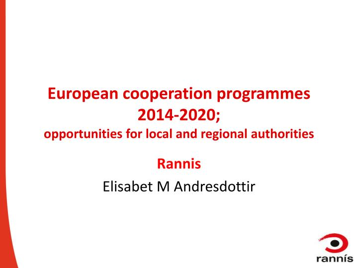 european cooperation programmes 2014 2020 opportunities for local and regional authorities n.