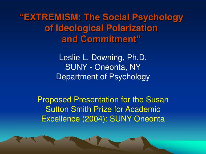 extremism the social psychology of ideological polarization and commitment n.