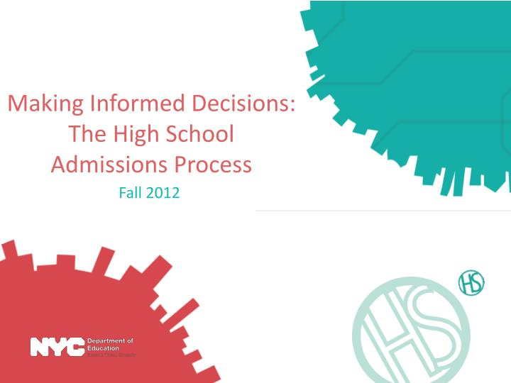 making informed decisions the high school admissions process n.