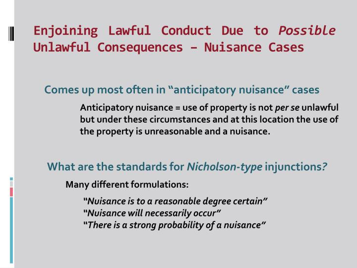 Enjoining lawful conduct due to possible unlawful consequences nuisance cases
