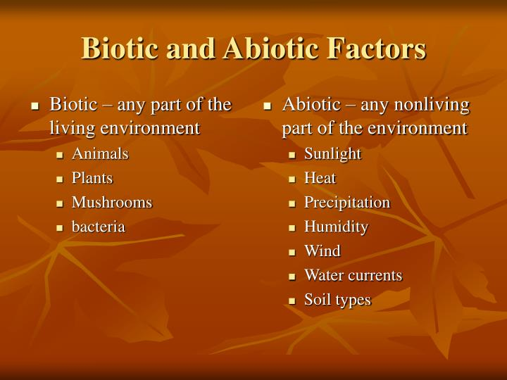 Biotic – any part of the living environment