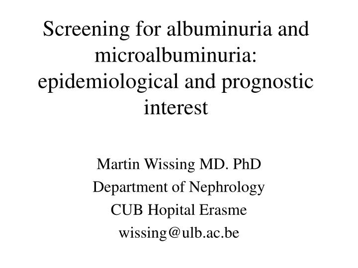screening for albuminuria and microalbuminuria epidemiological and prognostic interest n.