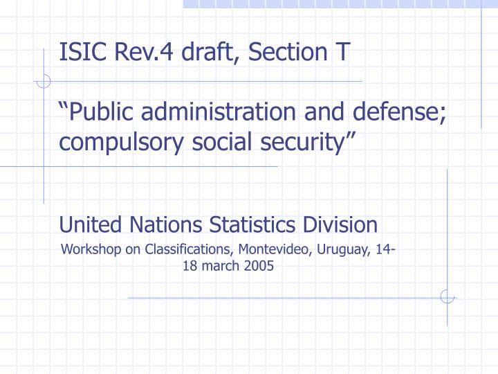 isic rev 4 draft section t public administration and defense compulsory social security n.