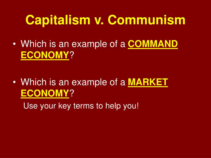 economics capitalism and command economy The nature and value of economics and capitalism, chapter 1 of george reisman's capitalism: a treatise on economics economic system is either a market economy.