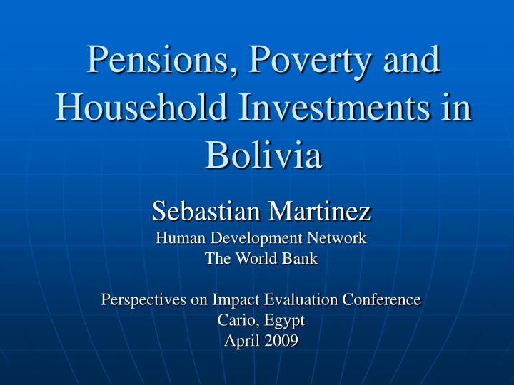 pensions poverty and household investments in bolivia n.