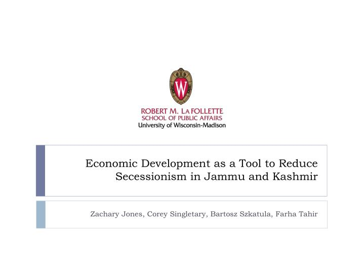 economic development as a tool to reduce secessionism in jammu and kashmir n.