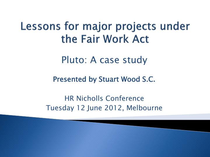lessons for major projects under the fair work act n.