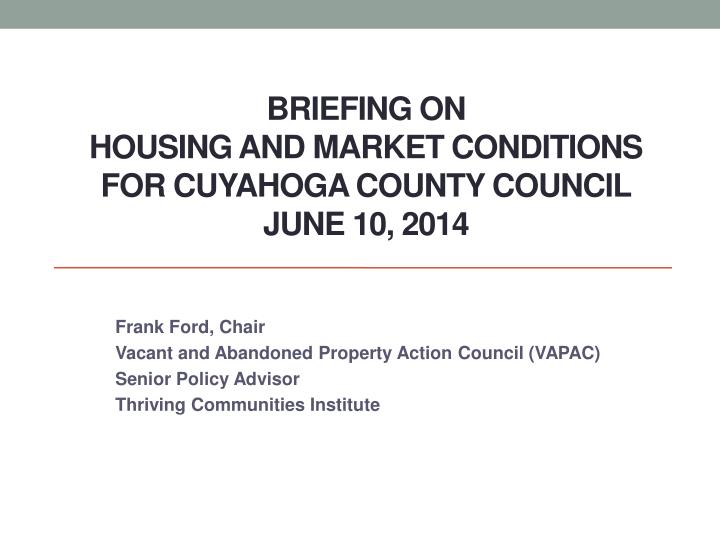briefing on housing and market conditions for cuyahoga county council june 10 2014 n.