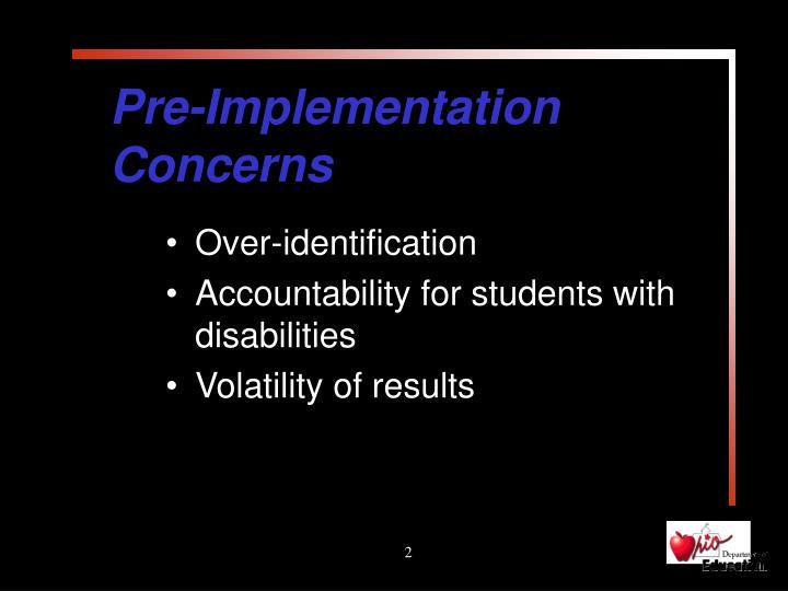 Pre implementation concerns