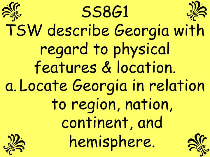 ss8g1 tsw describe georgia with regard to physical features location n.