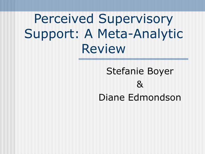 perceived supervisory support a meta analytic review n.